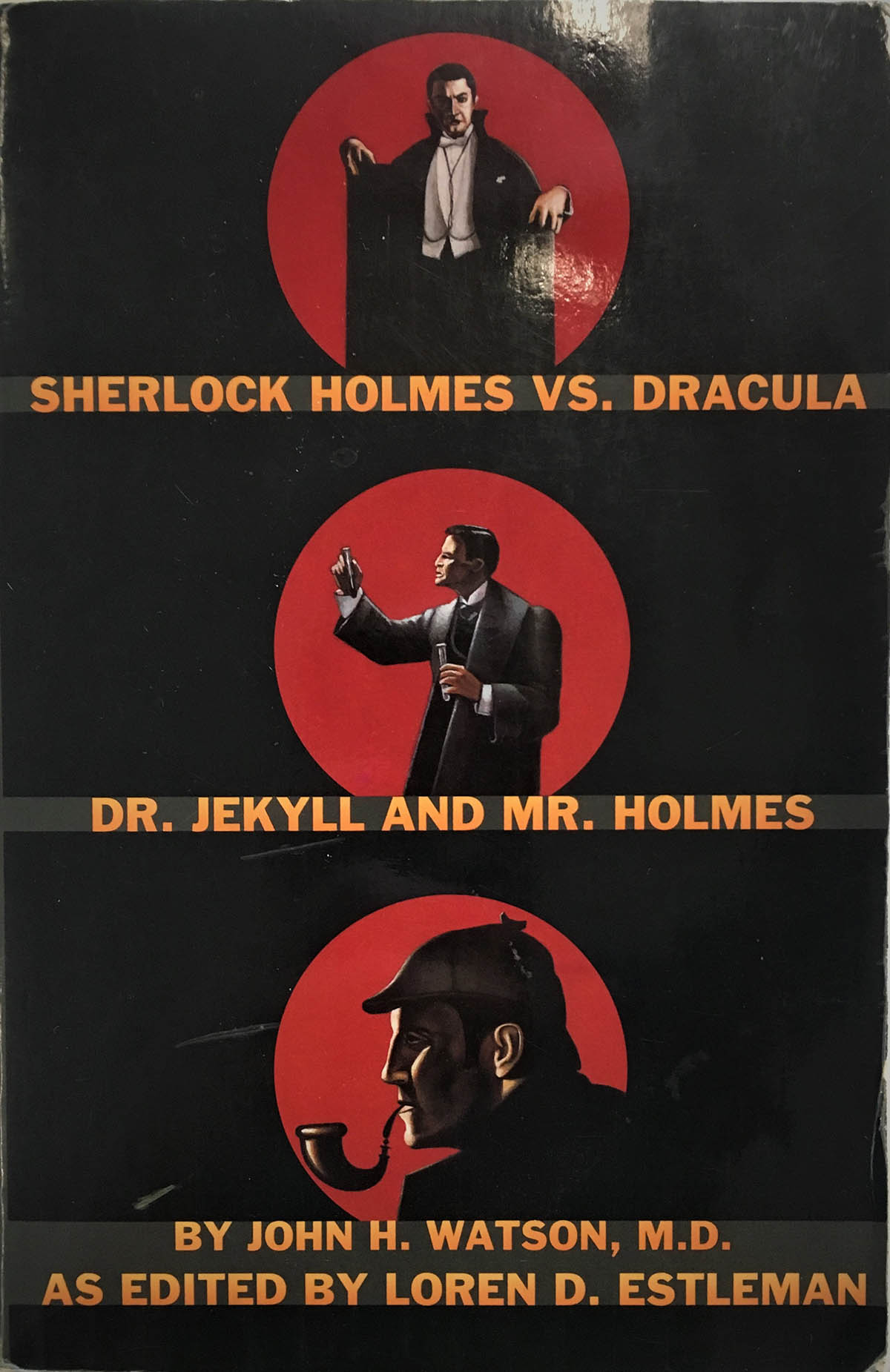 Estleman, Loren D. Sherlock Holmes vs. Dracula, Dr. Jekyll and Mr. Holmes, New York: Quality Paperback Book Club, 1995.